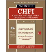 CHFI Computer Hacking Forensic Investigator Certification All-in-One Exam Guide by Charles L. Brooks