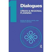 Dialogues in Urban and Regional Planning: Volume 1 by Bruce Stiftel