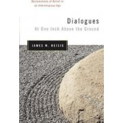 Dialogues at One Inch Above the Ground by James W. Heisig