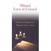 Talcuire la Rugaciunea Sfantului Efrem Sirul - Sfantul Luca al Crimeii