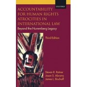 Accountability for Human Rights Atrocities in International Law by Steven R. Ratner
