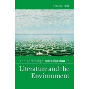 The Cambridge Introduction to Literature and the Environment by Timothy Clark