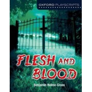 Oxford Playscripts: Flesh and Blood by Benjamin Hulme-Cross