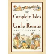 The Complete Tales of Uncle Remus by Joel Harris