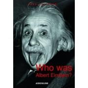 Who Was Albert Einstein? by Gero Von Boehm