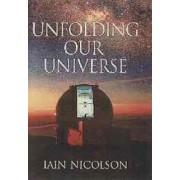 Unfolding our Universe by Iain Nicolson