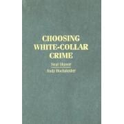 Choosing White-Collar Crime by Neal Shover