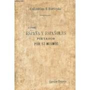 España Y Españoles, Paisajes, Monumentos, Tipos De La Corte Y De Provincias, Usos Y Costumbres, Leyendas Y Tradiciones