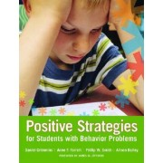 Positive Strategies for Students with Behavior Problems by Daniel B. Crimmins