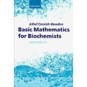 Basic Mathematics for Biochemists by Athel Cornish-Bowden