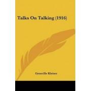 Talks on Talking (1916) by Grenville Kleiser