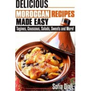 Delicious Moroccan Recipes Made Easy by Sofia Diali