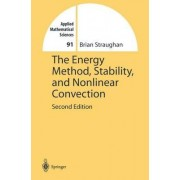 The Energy Method, Stability and Nonlinear Convection by Brian Straughan