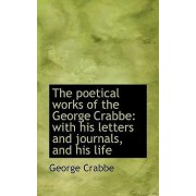 The Poetical Works of the George Crabbe by George Crabbe