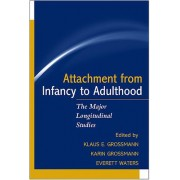 Attachment from Infancy to Adulthood by Klaus E. Grossmann