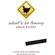 What's So Funny About Faith? by Jake Martin
