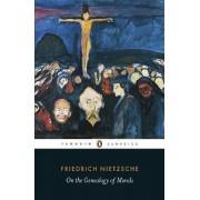 On the Genealogy of Morals by Friedrich Wilhelm Nietzsche
