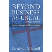 Beyond Business as Usual, Revised Edition: Vestry Leadership Development