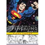 The Dc Comics Guide To Pencilling Comics by Klaus Janson