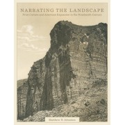 Narrating the Landscape: Print Culture and American Expansion in the Nineteenth Century