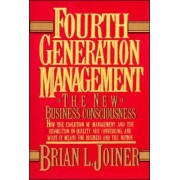 Fourth Generation Management by Brian L. Joiner