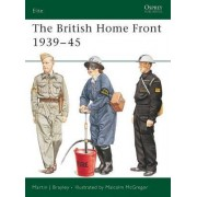 British Home Front Services, 1939-45 by Martin J. Brayley