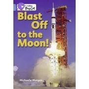 Blast off to the Moon by Michaela Morgan