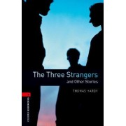 Oxford Bookworms Library: Level 3:: The Three Strangers and Other Stories by Thomas Hardy