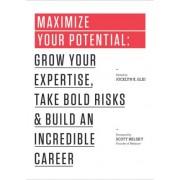 Maximize Your Potential by Jocelyn K. Glei