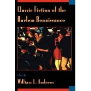 Classic Fiction of the Harlem Renaissance by William L. Andrews