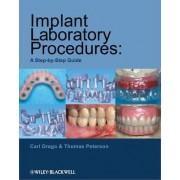 Implant Laboratory Procedures by Carl Drago