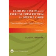 Exercise Testing and Exercise Prescription for Special Cases by James S. Skinner