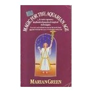 Magic for the aquarian age - Marian Green - Livre