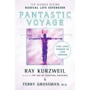 Fantastic Voyage by Ray Kurzweil
