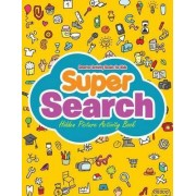 Super Search Hidden Picture Activity Book by Smarter Activity Books For Kids
