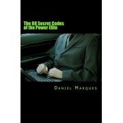 The 88 Secret Codes of the Power Elite by Daniel Marques