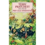 Prin cele strainatati - Terry Pratchett
