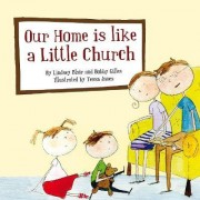 Our Home is Like a Little Church by Lindsey Blair