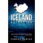 Iceland, Defrosted by Edward Hancox