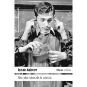 Grandes ideas de la ciencia / Great Ideas of Science by Isaac Asimov