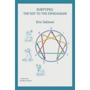 Subtypes: The Key to the Enneagram