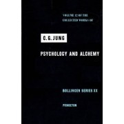 The Collected Works of C.G. Jung: Psychology and Alchemy v. 12 by C. G. Jung