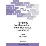 Advanced Multilayered and Fibre-Reinforced Composites by Y. M. Haddad