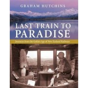 Last Train to Paradise by Graham Hutchins