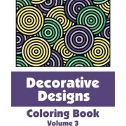 Decorative Designs Coloring Book by Various