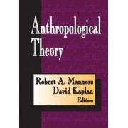 Anthropological Theory by David Kaplan