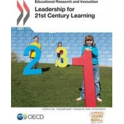 Leadership for 21st Century Learning by Organization for Economic Cooperation and Development