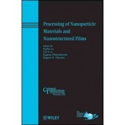 Processing of Nanoparticle Materials and Nanostructured Films by Kathy Lu