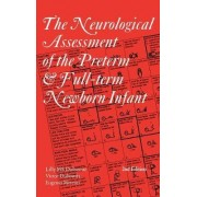 The Neurological Assessment of the Preterm and Full-term Newborn Infant by Lilly M. S. Dubowitz