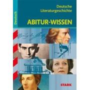 Abitur-Wissen - Deutsch Deutsche Literaturgeschichte by Claus Gigl